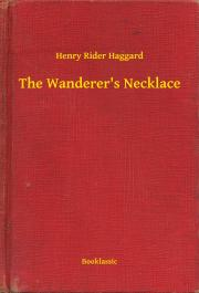 Haggard Henry Rider - The Wanderer's Necklace E-KÖNYV