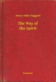 Haggard Henry Rider - The Way of the Spirit E-KÖNYV