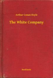 Doyle Arthur Conan - The White Company E-KÖNYV