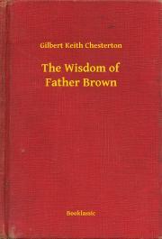 Chesterton Gilbert - The Wisdom of Father Brown E-KÖNYV