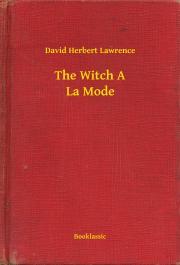 Lawrence David Herbert - The Witch A La Mode E-KÖNYV
