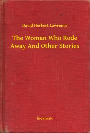 Lawrence David Herbert - The Woman Who Rode Away And Other Stories E-KÖNYV