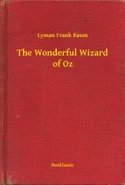 Baum Lyman Frank - The Wonderful Wizard of Oz E-KÖNYV