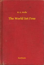 Wells H. G. - The World Set Free E-KÖNYV
