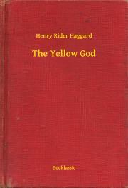 Haggard Henry Rider - The Yellow God E-KÖNYV