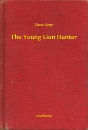 Grey Zane - The Young Lion Hunter E-KÖNYV