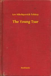 Tolstoy Lev Nikolayevich - The Young Tsar E-KÖNYV