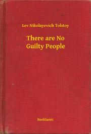 Tolstoy Lev Nikolayevich - There are No Guilty People E-KÖNYV