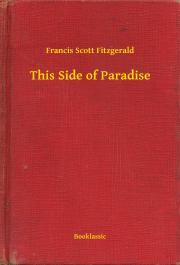 Fitzgerald Francis Scott - This Side of Paradise E-KÖNYV