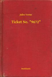"""Verne Jules - Ticket No. """"9672"""" E-KÖNYV"""