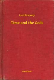 Dunsany Lord - Time and the Gods E-KÖNYV