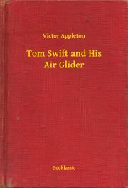 Tom Swift and His Air Glider E-KÖNYV