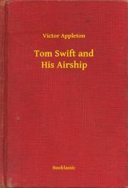 Appleton Victor - Tom Swift and His Airship E-KÖNYV