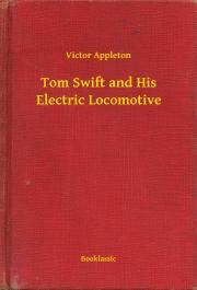 Appleton Victor - Tom Swift and His Electric Locomotive E-KÖNYV