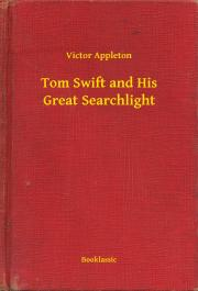 Appleton Victor - Tom Swift and His Great Searchlight E-KÖNYV