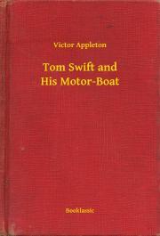 Appleton Victor - Tom Swift and His Motor-Boat E-KÖNYV