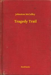 McCulley Johnston - Tragedy Trail E-KÖNYV