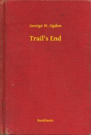 Ogden George W. - Trail's End E-KÖNYV