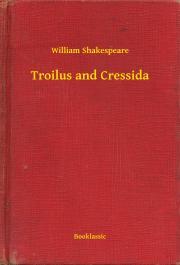 Shakespeare William - Troilus and Cressida E-KÖNYV