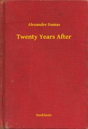 Dumas Alexandre - Twenty Years After E-KÖNYV