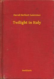 Lawrence David Herbert - Twilight in Italy E-KÖNYV