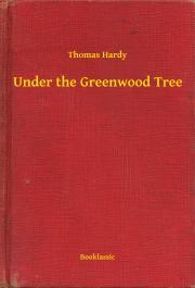 Hardy Thomas - Under the Greenwood Tree E-KÖNYV
