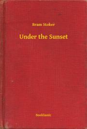 Stoker Bram - Under the Sunset E-KÖNYV