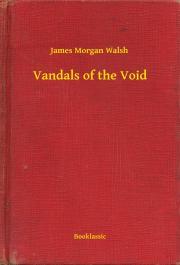Walsh James Morgan - Vandals of the Void E-KÖNYV