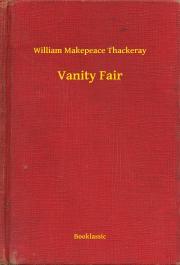 Thackeray William Makepeace - Vanity Fair E-KÖNYV