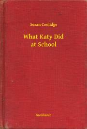 Coolidge Susan - What Katy Did at School E-KÖNYV