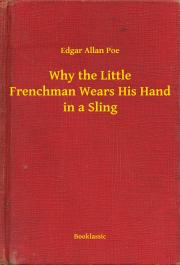 Why the Little Frenchman Wears His Hand in a Sling E-KÖNYV