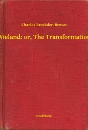 Brown Charles Brockden - Wieland: or, The Transformation E-KÖNYV