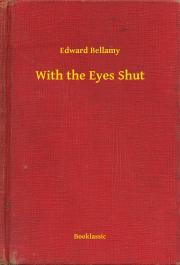 Bellamy Edward - With the Eyes Shut E-KÖNYV