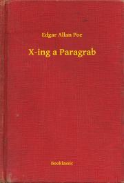 Poe Edgar Allan - X-ing a Paragrab E-KÖNYV