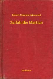 Grisewood Robert Norman - Zarlah the Martian E-KÖNYV