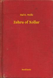 Wells Hal K. - Zehru of Xollar E-KÖNYV