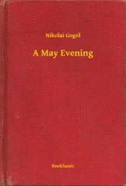 Gogol Nyikolaj Vasziljevics - A May Evening E-KÖNYV