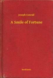 Conrad Joseph - A Smile of Fortune E-KÖNYV