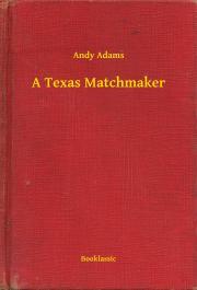 Adams Andy - A Texas Matchmaker E-KÖNYV