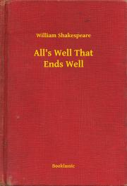 Shakespeare William - All's Well That Ends Well E-KÖNYV