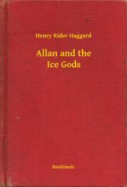 Haggard Henry Rider - Allan and the Ice Gods E-KÖNYV