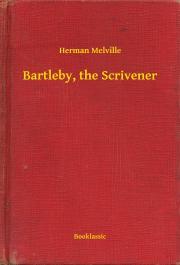 Melville Herman - Bartleby, the Scrivener E-KÖNYV