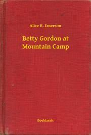 Emerson Alice B. - Betty Gordon at Mountain Camp E-KÖNYV