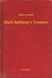 Farnol Jeffery - Black Bartlemy's Treasure E-KÖNYV