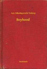 Tolstoy Lev Nikolayevich - Boyhood E-KÖNYV