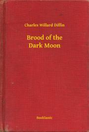 Diffin Charles Willard - Brood of the Dark Moon E-KÖNYV