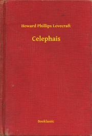 Lovecraft Howard Phillips - Celephais E-KÖNYV