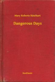 Rinehart Mary Roberts - Dangerous Days E-KÖNYV