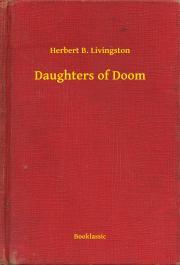 Livingston Herbert B. - Daughters of Doom E-KÖNYV