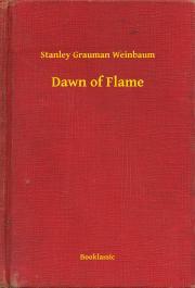 Weinbaum Stanley Grauman - Dawn of Flame E-KÖNYV